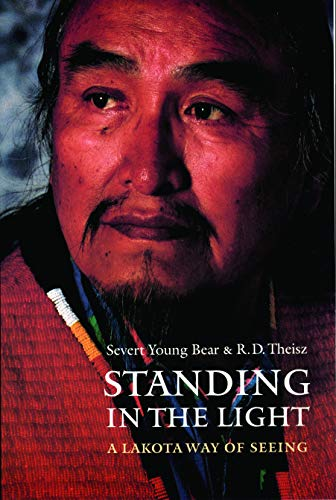 Standing in the Light: A Lakota Way of Seeing (American Indian Lives)