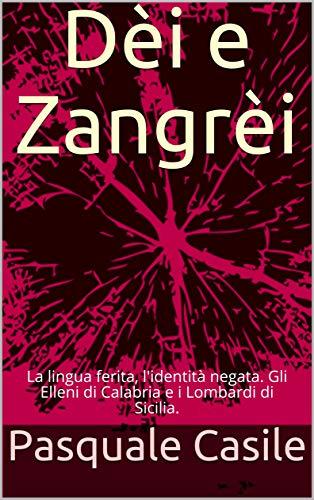 Dèi e Zangrèi: La lingua ferita, l'identità negata. Gli