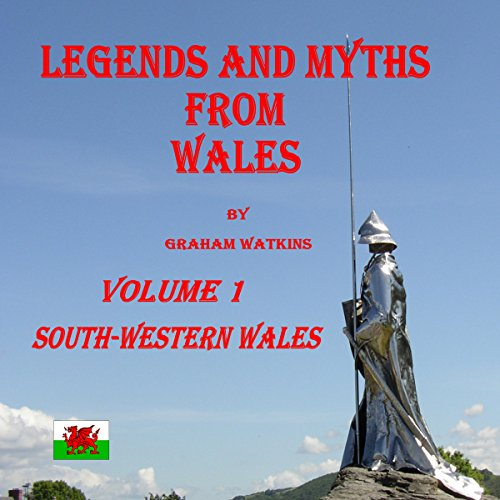 South-Western Wales     Legends and Myths From Wales              By:                                                                                                                                 Graham Watkins                               Narrated by:                                                                                                                                 Graham Watkins                      Length: 1 hr and 51 mins     Not rated yet     Overall 0.0