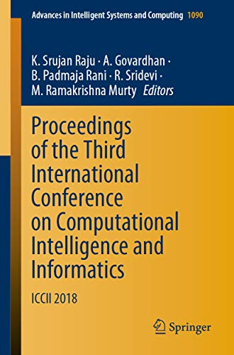 Proceedings of the Third International Conference on Computational Intelligence and Informatics : ICCII 2018 (Advances in Intelligent Systems and Computing Book 1090) (English Edition)