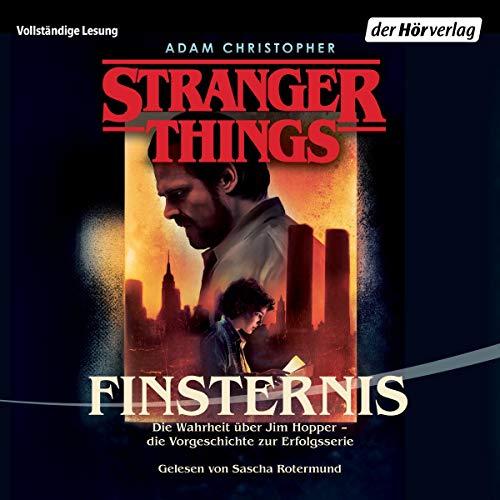 Stranger Things - Finsternis. Die Wahrheit über Jim Hopper audiobook cover art