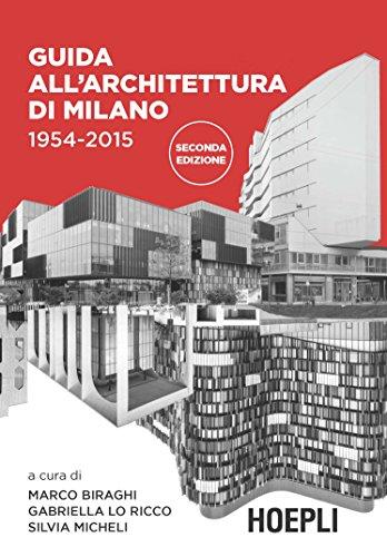 Guida all'architettura di Milano. 1954-2015. Ediz. illustrata