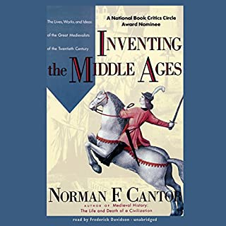 Inventing the Middle Ages                   By:                                                                                                                                 Norman F. Cantor                               Narrated by:                                                                                                                                 Frederick Davidson                      Length: 20 hrs and 9 mins     34 ratings     Overall 3.9