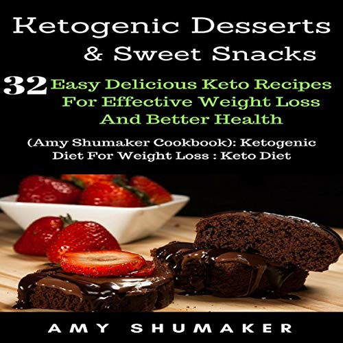 Ketogenic Desserts & Sweet Snacks audiobook cover art
