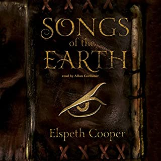 Songs of the Earth                   By:                                                                                                                                 Elspeth Cooper                               Narrated by:                                                                                                                                 Allan Corduner                      Length: 16 hrs and 3 mins     385 ratings     Overall 4.1