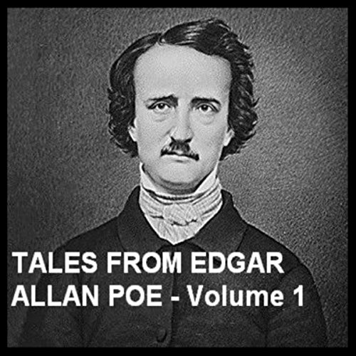 Tales from Edgar Allan Poe - Volume 1 audiobook cover art