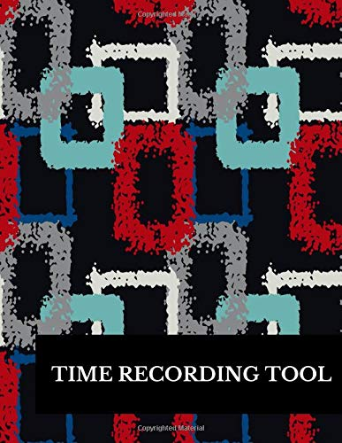 Time Recording Tool: Large 8.5 Inches By 11 Inches Log Book To Track Time Activity  Project or  Task or Job ID