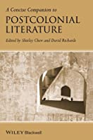 A Concise Companion to Postcolonial Literature (Concise Companions to Literature and Culture)