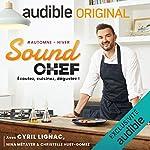Couverture de Sound Chef - Cuisinez en temps réel avec les plus grands Chefs !