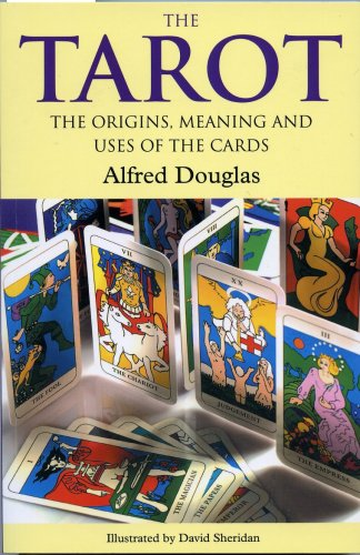 The Tarot: The Origins, Meaning and Uses of the Cards