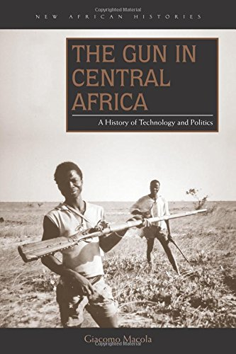 The Gun in Central Africa: A History of Technology and Politics (New African Histories)