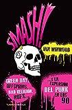 Smash!: ... Y la explosión del punk en los 90 (Música y cine)