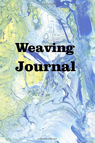 Weaving Journal: Keep track of your weaving creations