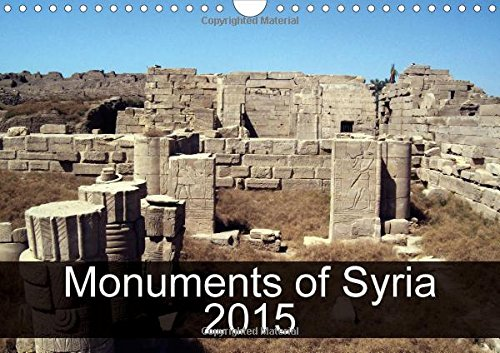 Monuments of Syria 2015 2015: The best photos from Wiki Loves Monuments, the world\'s largest photo competition on Wikipedia (Calvendo Places)