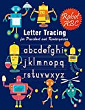 z robot - Letter Tracing: Essential writing practice for preschool and kindergarten, Ages 3-5, A to Z Robot Illustrations (Handwriting Workbook)