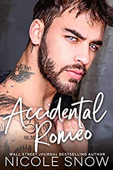 Accidental Romeo: A Marriage Mistake Romance (Marriage Mistake Standalone Novels) by [Nicole Snow]