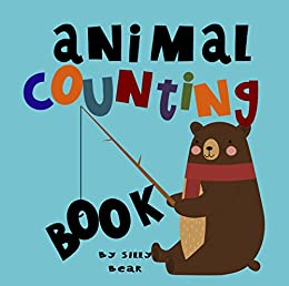 Animal Counting Book by [Silly Bear]