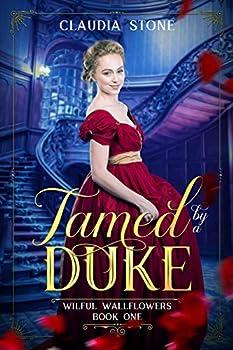 Tamed by a Duke  Wilful Wallflowers Book 1