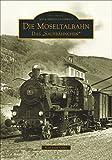 Die Moseltalbahn - Karl-Josef Gilles