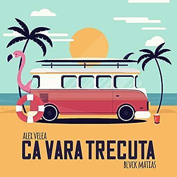 Ca Vara Trecuta (feat. Blvck Matias)