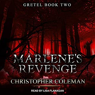 Marlene's Revenge     Gretel Series, Book 2               By:                                                                                                                                 Christopher Coleman                               Narrated by:                                                                                                                                 Lisa Flanagan                      Length: 9 hrs and 32 mins     Not rated yet     Overall 0.0