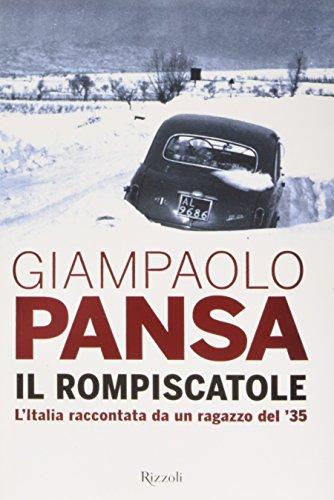 Il rompiscatole. L'Italia raccontata da un ragazzo del '35