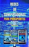 Redes de Computadoras para Principiantes: Este Libro Contiene: Redes de Computadoras, Seguridad de las Redes Informáticas y Hacking. (Todo en Uno) (Spanish Edition)