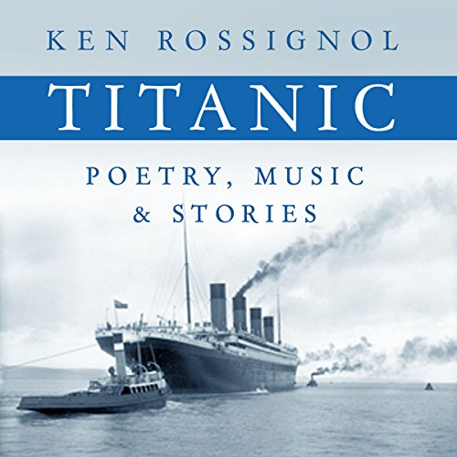 Titanic Poetry, Music & Stories audiobook cover art