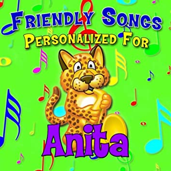 Friendly Songs - Personalized For Anita