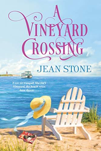 A Vineyard Crossing (A Vineyard Novel Book 4) by [Jean Stone]