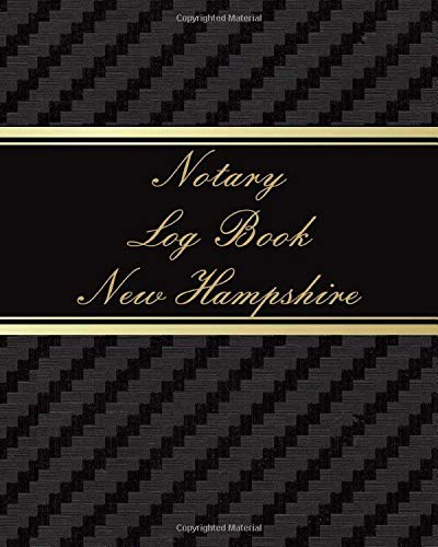 New Hampshire Notary Log Book: A Notary Book To Log Notarial Record Acts By A Public Notary