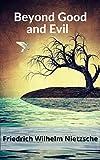 Beyond Good and Evil (English Edition)...