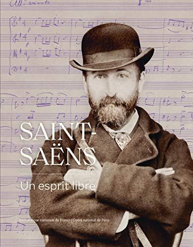 Saint-Saëns: Un esprit libre