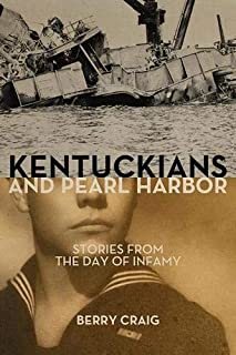 Kentuckians and Pearl Harbor: Stories from the Day of Infamy
