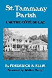 St. Tammany Parish: L'Autre Côté du Lac (Parish Histories)