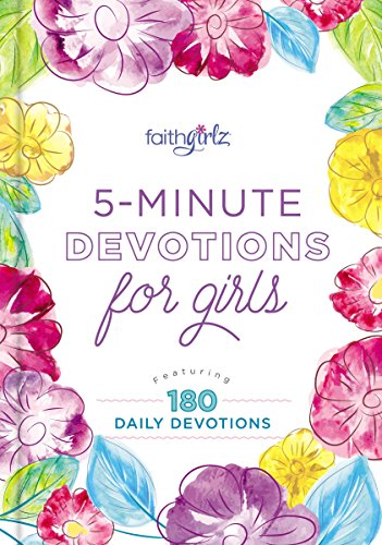 5-Minute Devotions for Girls: Featuring 180 Daily Devotions (Faithgirlz)