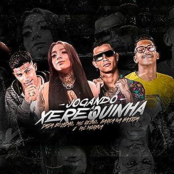 Jogando Xerequinha (feat. Mc Morena) (Brega Funk)