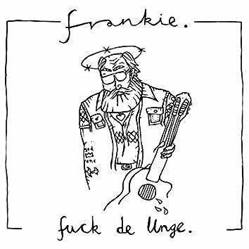 Fuck De Unge