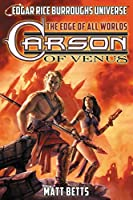 Carson of Venus: The Edge of All Worlds (Edgar Rice Burroughs Universe)