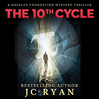 The Tenth Cycle     A Rossler Foundation Mystery, Book 1              By:                                                                                                                                 JC Ryan                               Narrated by:                                                                                                                                 William Andre Gensburger                      Length: 12 hrs and 10 mins     6 ratings     Overall 3.2