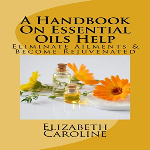 A Handbook on Essential Oils Help audiobook cover art