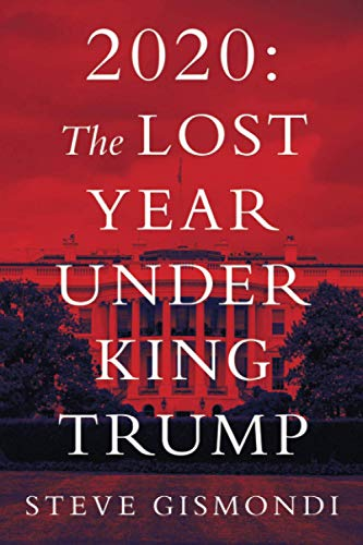 2020: The Lost Year Under King Trump