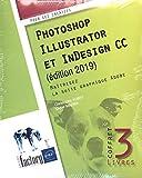 Photoshop, Illustrator et Indesign CC : Maîtrisez la suite graphique Adobe, 3 volumes