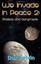 We Invade in Peace: Phobos and Ganymede