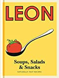 Leon: Soups, Salads & Snacks: Naturally Fast Recipes...