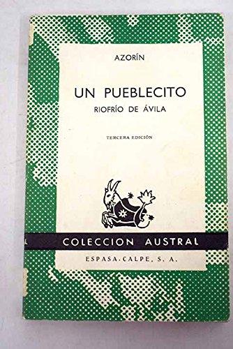Un pueblecito: Riofrío de Avila. [Tapa blanda] by AZORIN.-