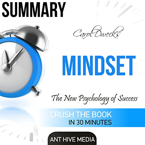 Carol Dweck's Mindset: The New Psychology of Success Summary                   By:                                                                                                                                 Ant Hive Media                               Narrated by:                                                                                                                                 Christy Williams                      Length: 31 mins     4 ratings     Overall 3.5