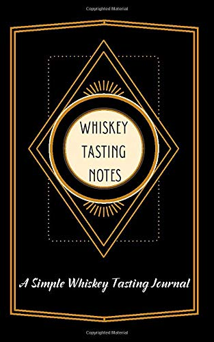 Whiskey Tasting Notes | A Simple Tasting Journal: Small Pocket Notebook for Scoring, Rating Whiskey. Gift for the Whiskey Fan, Aficionado | Unique Present for Father's Day, Dad's Birthday