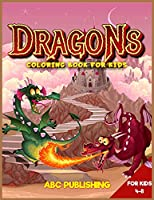 Dragons coloring book for kids 4-8: A Gorgeous activity book for children with mythological Dragons