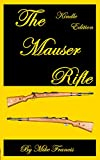 The Mauser Rifle: Guide to Owning,...